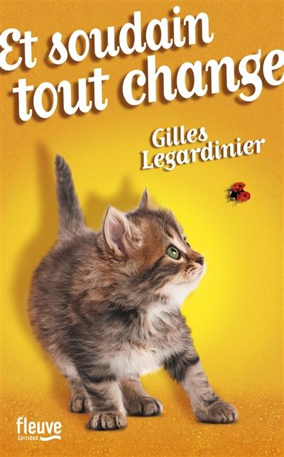 Et soudain, tout change / Gilles Legardinier   Legardinier, Gilles (1965-....), auteur