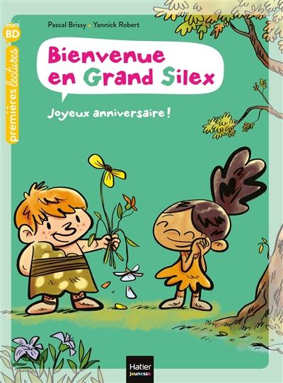 Bienvenue en Grand Silex. Vol. 2. Joyeux anniversaire !