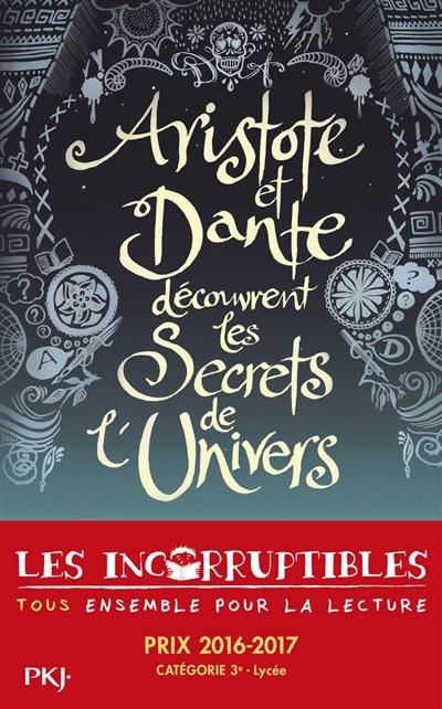 Aristote et Dante découvrent les secrets de l'Univers | Sáenz, Benjamin Alire. Auteur