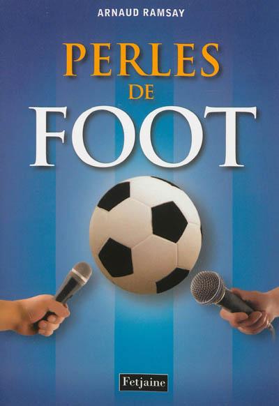 Perles de foot | Ramsay, Arnaud (1972-....). Auteur