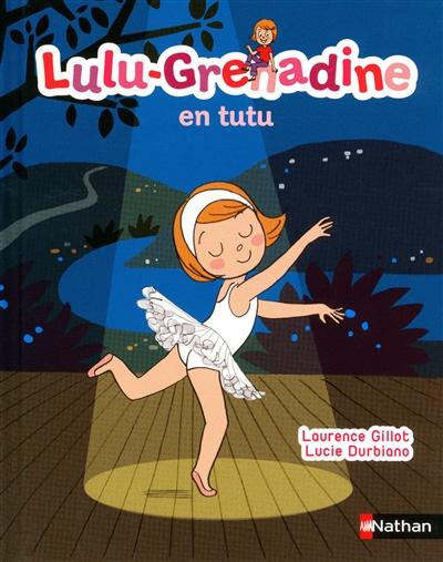 Lulu-Grenadine. Vol. 2. Lulu-Grenadine en tutu