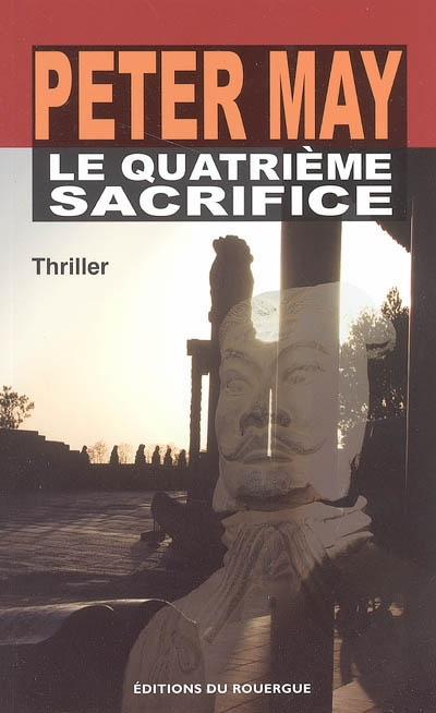 Le quatrième sacrifice : roman | Peter May (1951-....) - romancier. Auteur