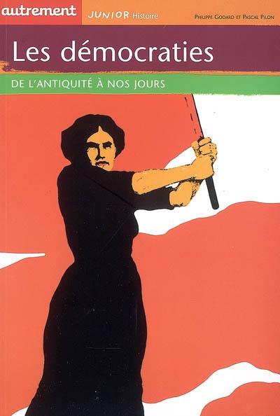 démocraties (Les ) : de l'Antiquité à nos jours   Godard, Philippe (1959-....). Auteur