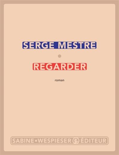 Regarder   Mestre, Serge (1952-....). Auteur