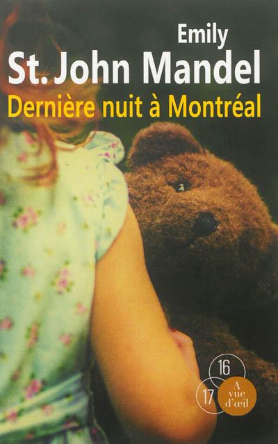 Dernière nuit à Montréal / Emily St John Mandel | St. John Mandel, Emily (1979-....). Auteur