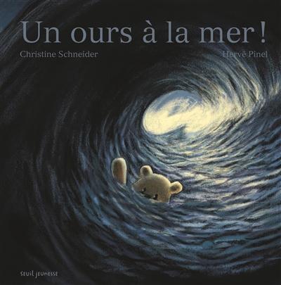 Un ours à la mer !   Christine Schneider (1959-....). Auteur