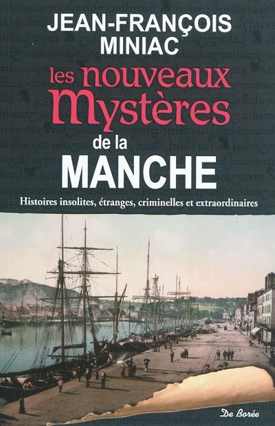 Les nouveaux mystères de la Manche | Miniac, Jean-François (1963-....). Auteur