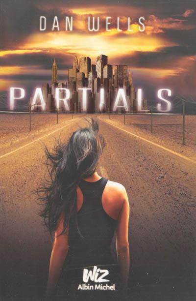 Partials ; 1 | Wells, Dan (1977-....). Auteur