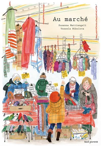 Au marché | Mattiangeli, Susanna. Auteur