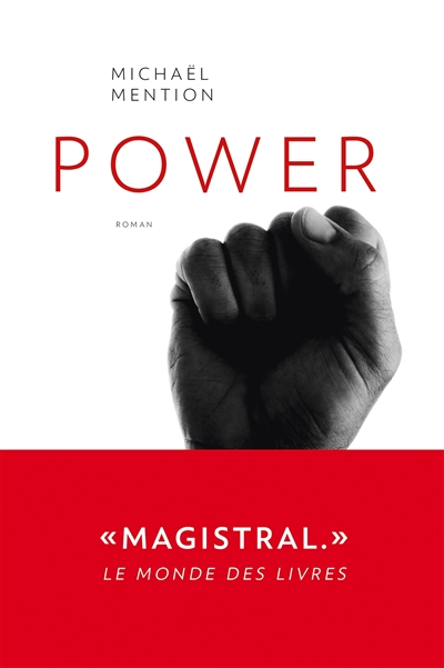 Power : roman | Mention, Michaël (1979-....). Auteur