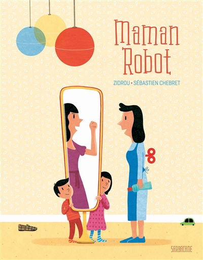 Maman robot | Zidrou (1962-....). Auteur