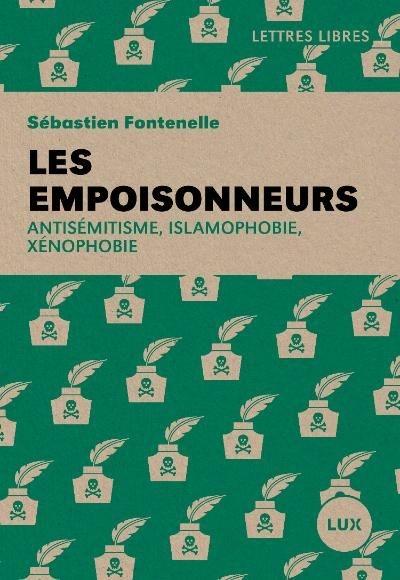 Les empoisonneurs : antisémitisme, islamophobie, xénophobie / Sébastien Fontenelle | Fontenelle, Sébastien. Auteur