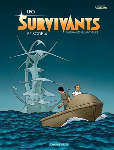 Survivants : Les mondes d'Aldébaran, cycle 4. 4, Anomalies quantiques / Léo | Léo (1944-....). Auteur