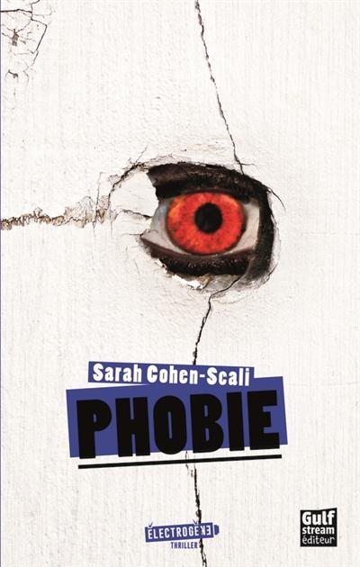 Phobie / Sarah Cohen-Scali | Sarah Cohen-Scali