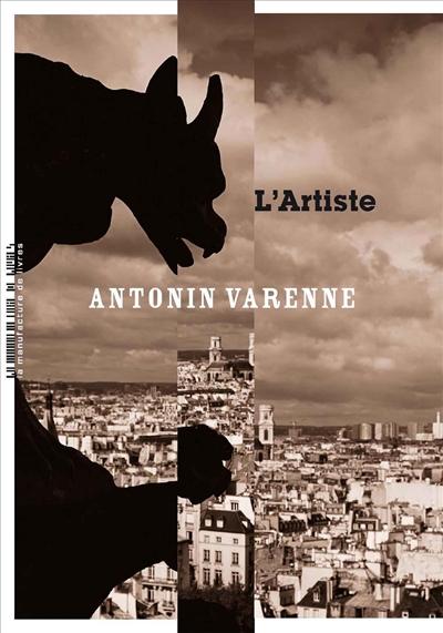 L'artiste / Antonin Varenne   Varenne, Antonin (1973-....). Auteur