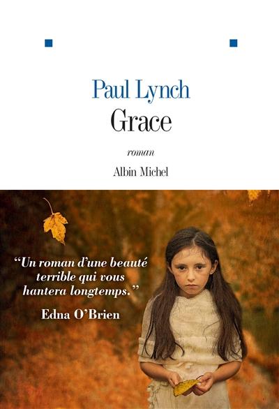 Grace : roman | Paul Lynch, Auteur