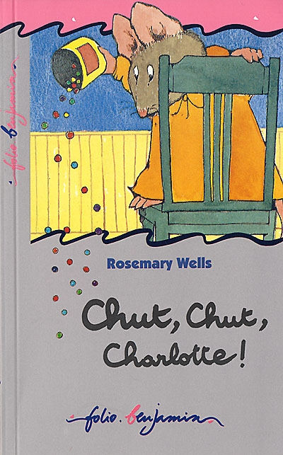 Chut, chut, Charlotte ! / Rosemary Wells   Wells, Rosemary (1943-....). Auteur