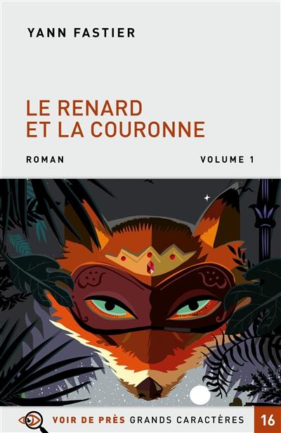 Le renard et la couronne (GC) / Yann Fastier | Fastier, Yann (1965-....). Auteur