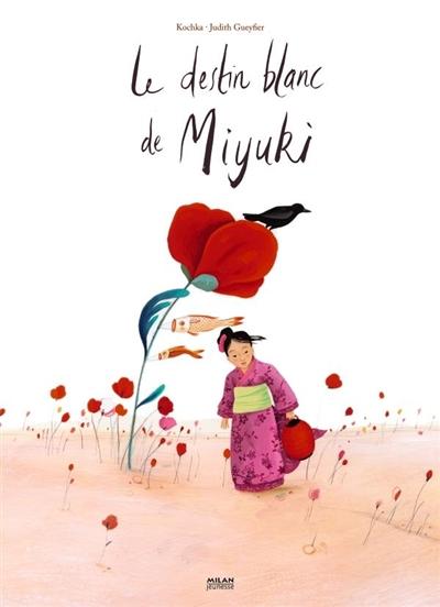 Le destin blanc de Miyuki / Kochka, Judith Gueyfier | Kochka (1964-....). Auteur