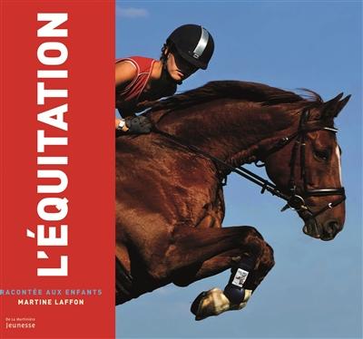 L' équitation / Martine Laffon | Laffon, Martine (1951-....). Auteur