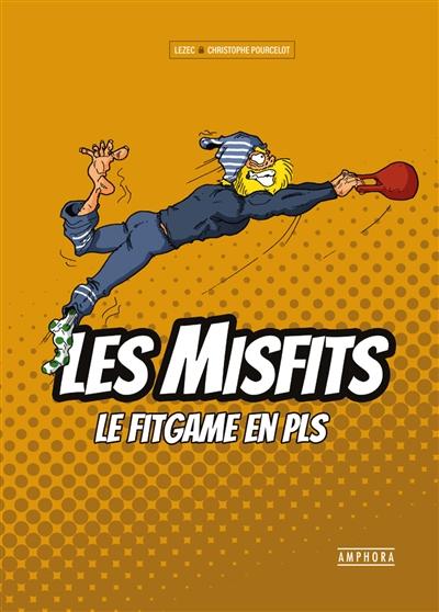 Les Misfits : le fitgame en PLS