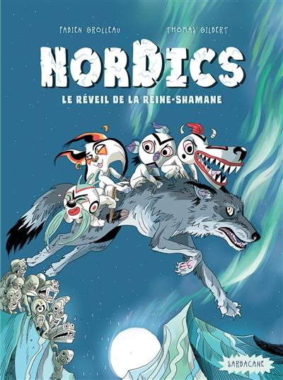 Nordics. 2, Le  réveil de la Reine-Shamane / scénario Fabien Grolleau | Fabien Grolleau