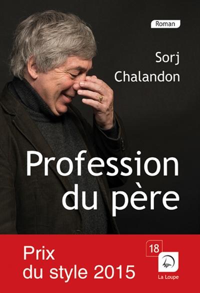 Profession du père : roman   Sorj Chalandon (1952-....). Auteur