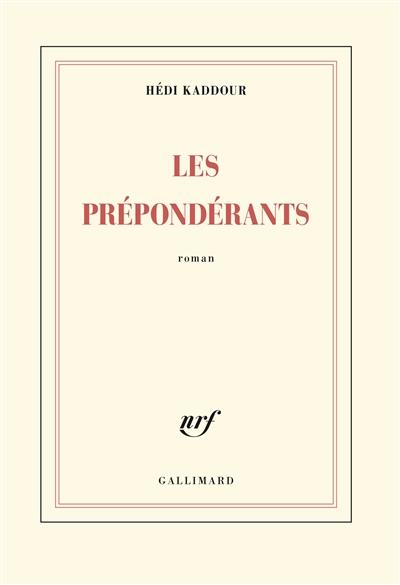 Les prépondérants | Kaddour, Hédi (1945-....). Auteur