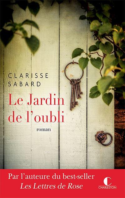 Le jardin de l'oubli / Clarisse Sabard | Sabard, Clarisse (1984-....). Auteur
