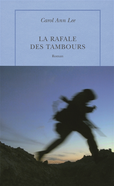 La rafale des tambours : roman / Carol Ann Lee | Lee, Carol Ann (1969-....). Auteur