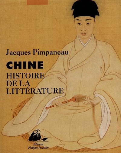Histoire de la littérature chinoise | Pimpaneau, Jacques (1934-....)