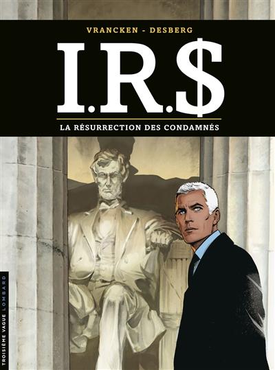 IRS. Vol. 22. La résurrection des condamnés