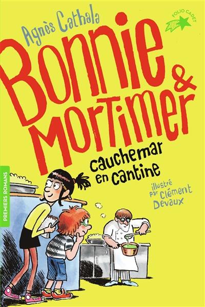 Bonnie & Mortimer. Cauchemar en cantine