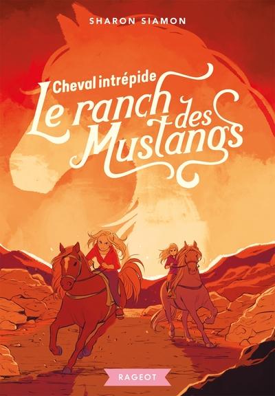 Le ranch des Mustangs. Vol. 9. Cheval intrépide