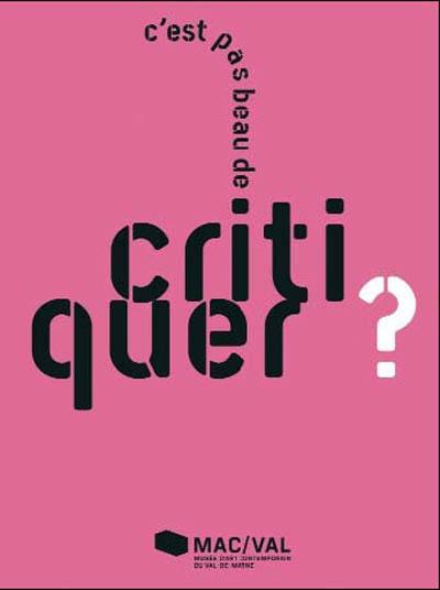 C'est pas beau de critiquer ? | Airaud, Stéphanie (1978-....). Directeur de publication