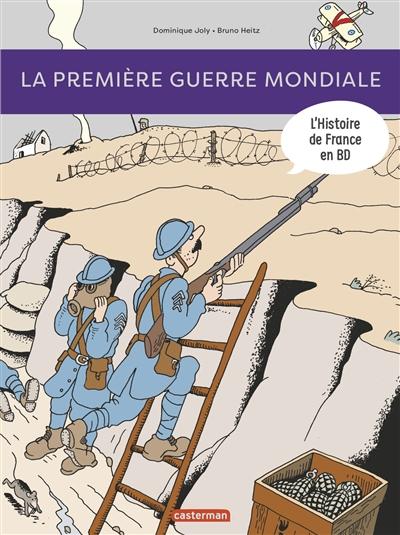 L'histoire de France en BD. La Première Guerre mondiale