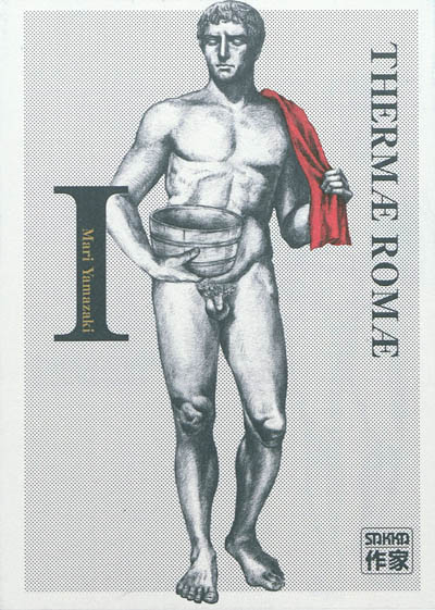 Thermae Romae. I | Yamazaki, Mari (1967-....). Auteur