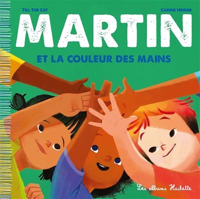 Martin. Vol. 5. La couleur des mains