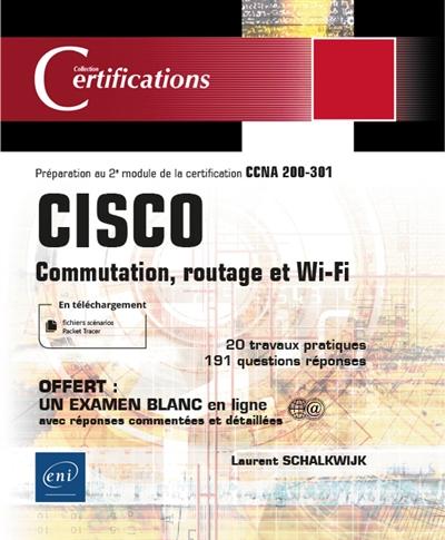 Cisco : commutation, routage et Wi-Fi : préparation au 2e module de la certification CCNA 200-301