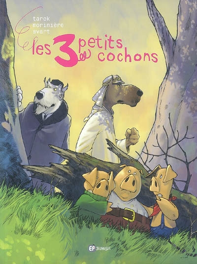 Les 3 petits cochons / scénario, Tarek | Tarek (1971-....). Auteur