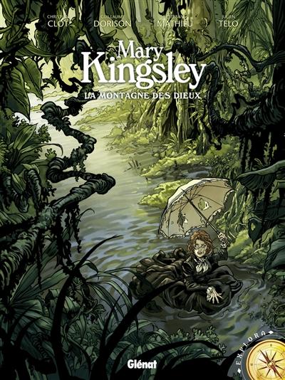 Mary Kingsley : la montagne des dieux | Clot, Christian. Auteur