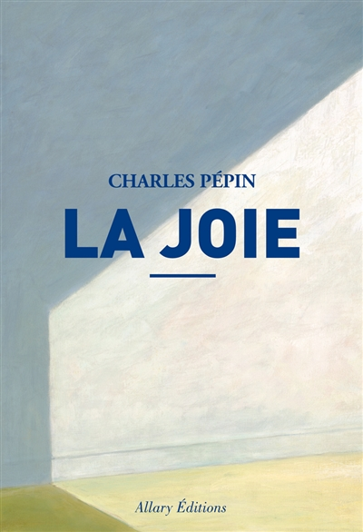 [La ]joie / Charles Pépin | Charles Pépin