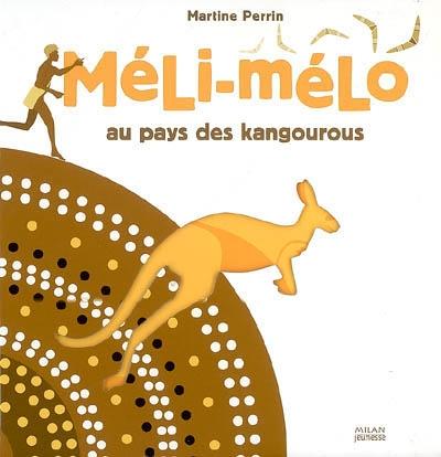 Méli-mélo au pays des kangourous / Martine Perrin | Perrin, Martine (1965-....). Auteur