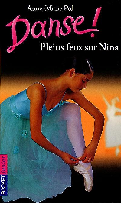 Pleins feux sur Nina / Anne-Marie Pol | Pol, Anne-Marie. Auteur