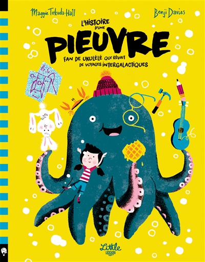 histoire d'une pieuvre fan de ukulélé qui rêvait de voyages intergalactiques (L') | Tokuda-Hall, Maggie. Auteur