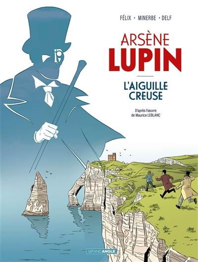 Arsène Lupin. Vol. 1. L'aiguille creuse