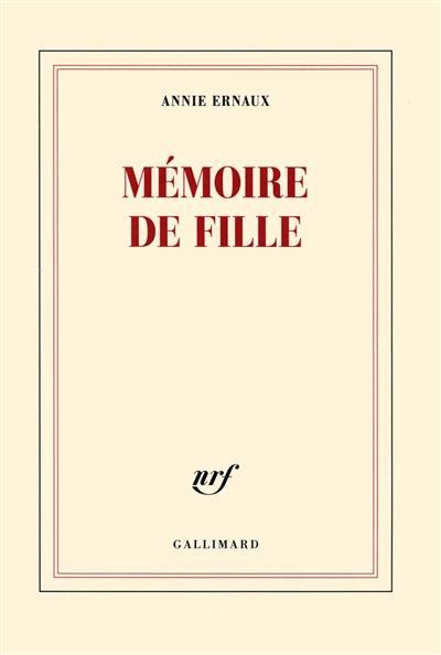 Mémoire de fille / Annie Ernaux   Ernaux, Annie. Auteur