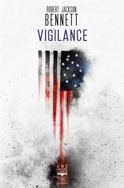 Vigilance / Robert Jackson Bennett |