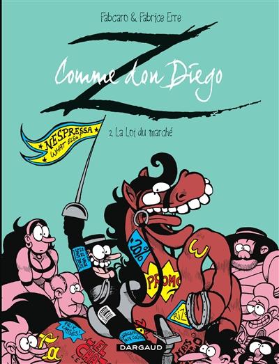 Z comme don Diego. Vol. 2. La loi du marché