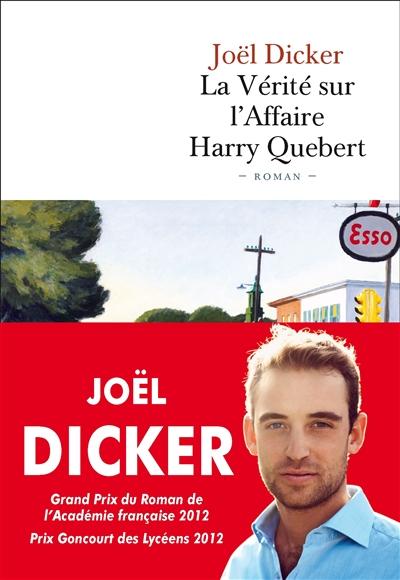 Couverture de : La vérité sur l'affaire Harry Quebert : roman